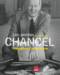 Les années Chancel : radioscopie d'un passionné