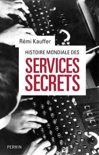 Histoire mondiale des services secrets : de l'Antiquité à nos jours