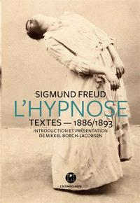 L'hypnose : textes inédits, 1886-1893