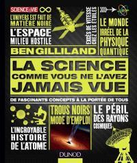 La science comme vous ne l'avez jamais vue : de fascinants concepts à la portée de tous