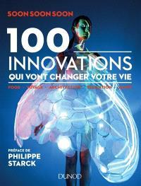 100 innovations qui vont changer votre vie : food, voyage, architecture, éducation, santé