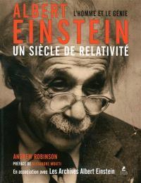 Albert Einstein, un siècle de relativité : l'homme et le génie