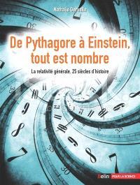 De Pythagore à Einstein, tout est nombre : la relativité générale, 25 siècles d'histoire