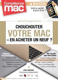 Compétence Mac, hors série : les guides pratiques. n° 41, Chouchouter votre Mac ou en acheter un neuf ?