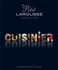 Le Petit Larousse cuisinier : la référence de la cuisine