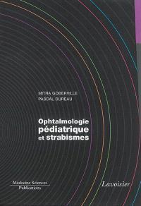Ophtalmologie pédiatrique et strabismes