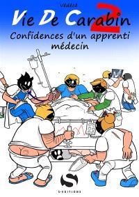 Vie de carabin. Volume 2, Confidences d'un apprenti médecin