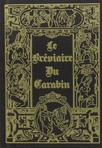 Le bréviaire du carabin : les fameuses chansons de salles de garde et d'autres, des poèmes, des chants classiques, hardyment illustrés