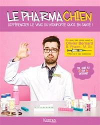 Le pharmachien, Différencier le vrai du n'importe quoi en santé !