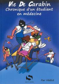 Vie de carabin, Chronique d'un étudiant en médecine