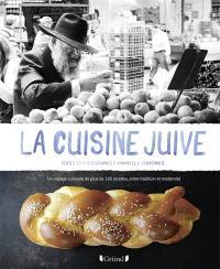 La cuisine juive : un voyage culinaire de plus de 160 recettes, entre tradition et modernité