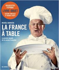 La France à table : la grande épopée de la cuisine française