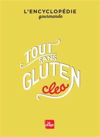 Tout sans gluten : l'encyclopédie gourmande