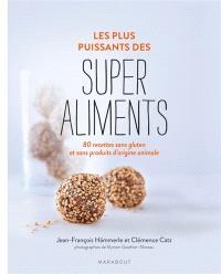 Les plus puissants des super aliments : 80 recettes sans gluten et sans produits d'origine animale