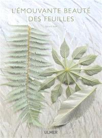 L'émouvante beauté des feuilles