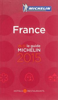 France, le guide Michelin 2015 : hôtels & restaurants