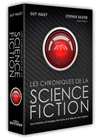 Les chroniques de la science-fiction : une histoire en images de toute la sf depuis ses origines