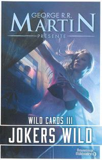 Wild cards : une mosaïque romanesque. Volume 3, Jokers wild
