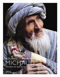 Roland et Sabrina Michaud : voyage en quête de lumière