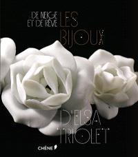 De neige et de rêve : les bijoux d'Elsa Triolet