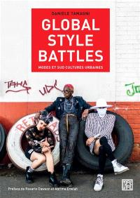 Global style battles : identités et sud cultures urbaines