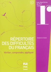 Répertoire des difficultés du français, A1-C2 : vérifier, comprendre, appliquer