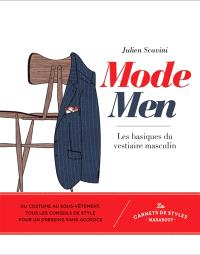 Mode men : découvrez les basiques du vestiaire masculin et apprenez à les coordonner
