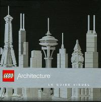 Lego architecture : le guide visuel