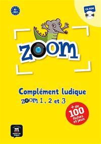 Zoom, A1-A2.1 : complément ludique : Zoom 1, 2 et 3