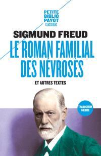 Le roman familial des névrosés : et autres textes
