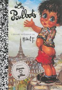 Les Poulbots : l'oeuvre intégrale de Michel T.