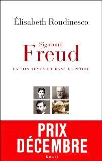 Sigmund Freud en son temps et dans le nôtre