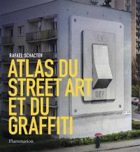 Atlas du street art et du graffiti