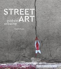 Street art : poésie urbaine