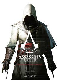 Assassin's creed : l'histoire visuelle et complète
