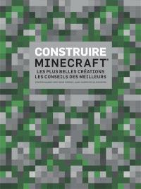 Construire Minecraft : les plus belles créations, les conseils des meilleurs