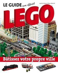 Le guide non officiel Lego  : bâtissez votre propre ville