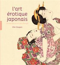 L'art érotique japonais : le monde secret des shunga