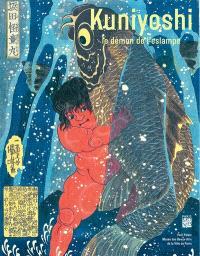 Kuniyoshi : le démon de l'estampe
