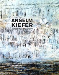 Anselm Kiefer : entre mythe et concept