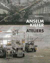 Anselm Kiefer, ateliers