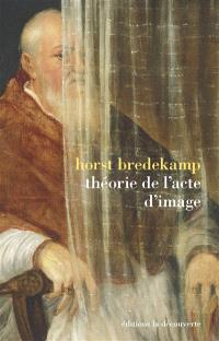 Théorie de l'acte d'image : conférences d'Adorno, Francfort 2007 : essai