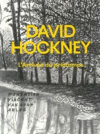 David Hockney : l'arrivée du printemps : exposition, Arles, Fondation Vincent Van Gogh, du 11 octobre 2015 au 17 janvier 2016