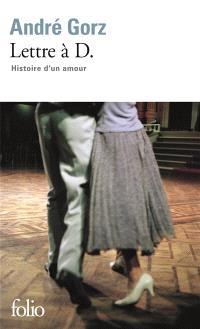 Lettre à D. : histoire d'un amour : récit