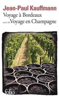 Voyage à Bordeaux : 1989; Suivi de Voyage en Champagne : 1990