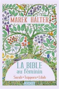 La Bible au féminin, Sarah; Tsippora; Lilah