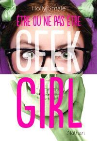 Geek girl, Etre ou ne pas être
