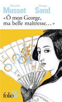 O mon George, ma belle maîtresse... : lettres