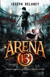 Arena 13. Volume 1