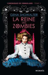 Chroniques de Zombieland. Volume 3, La reine des zombies